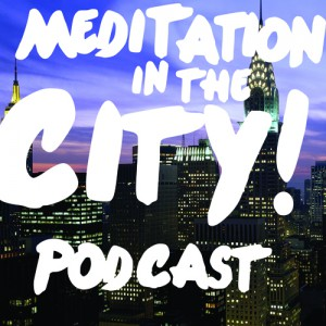 meditation in the city - best yoga podcasts